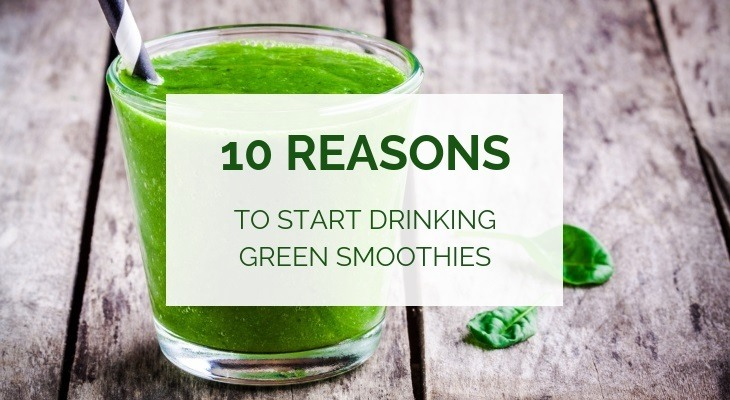 Reasons to start drinking green smoothies
