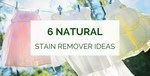 Natural stain remover tips and ideas