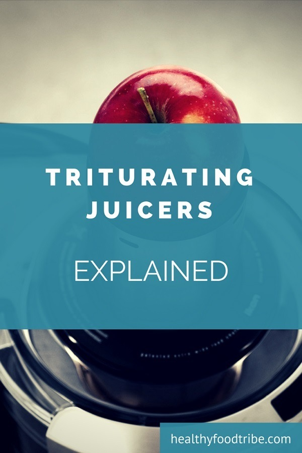 Triturating juicers explained