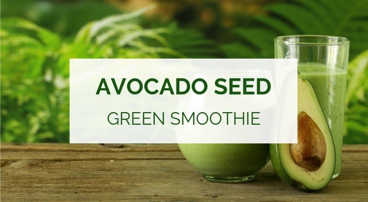 Avocado seed green smoothie recipe