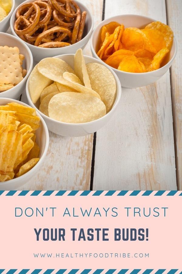 Don't trust your taste buds