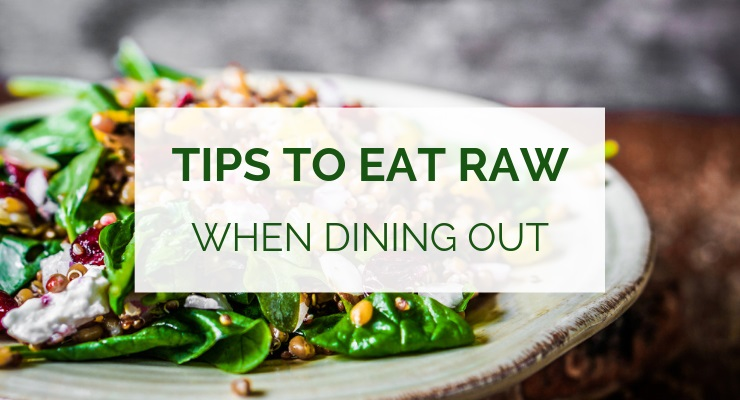 Tips for eating raw in restaurants