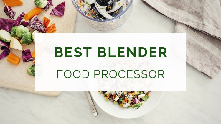 Best blender food processor combo (buying guide)