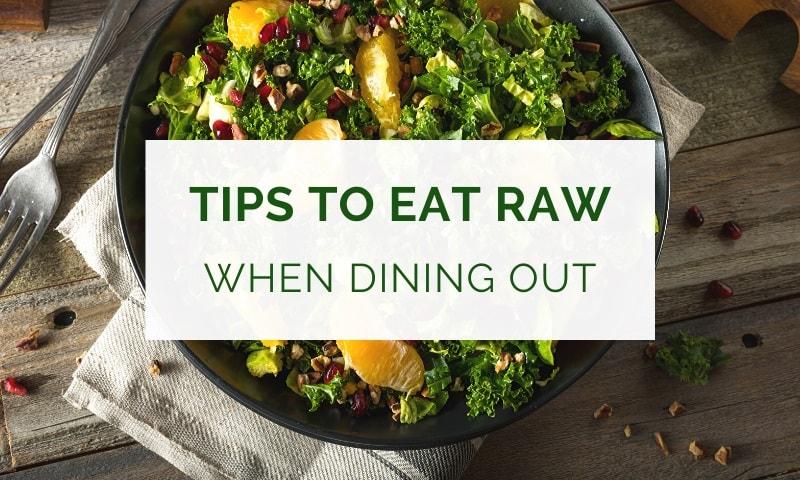 Tips for eating raw in restaurants