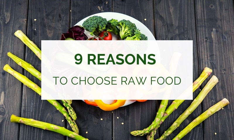 Reasons to choose the raw food diet