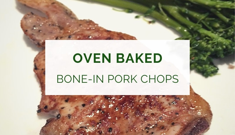 Oven Baked Bone In Pork Chops Recipe Healthy Food Tribe