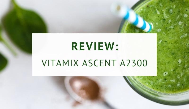 Vitamix Ascent A2300 blender review