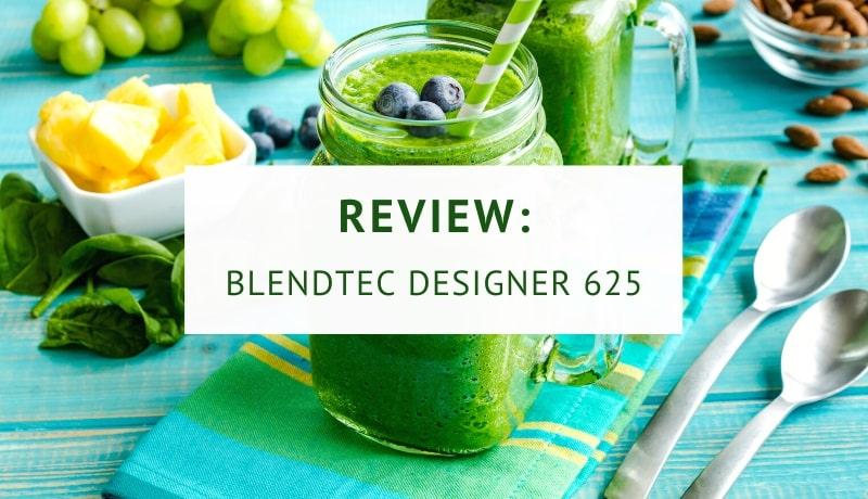 Blendtec Designer 625 blender review