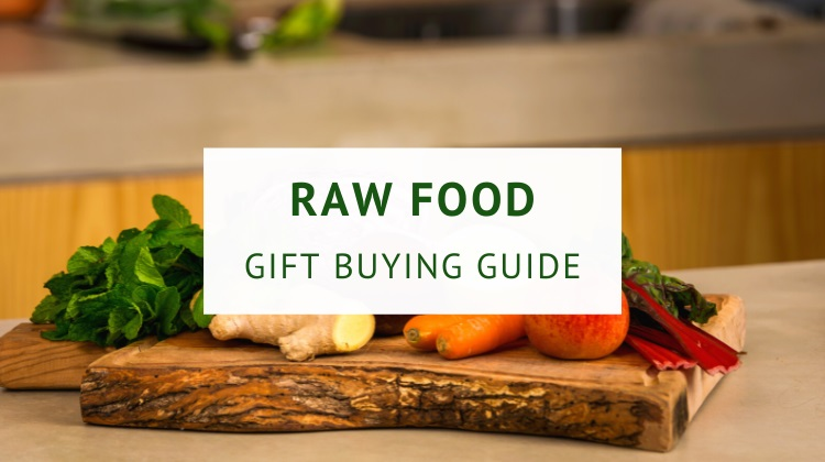 Raw food gift buying guide