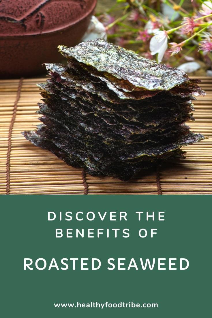 Benefits of eating roasted seaweed