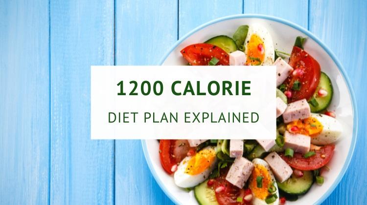 1200 Calorie diet plan explained