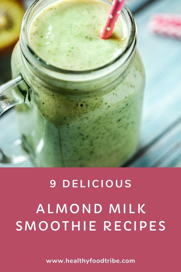 9 Delicious almond milk smoothies