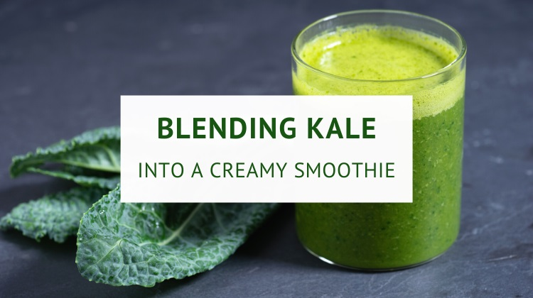 How to blend kale into a smoothie