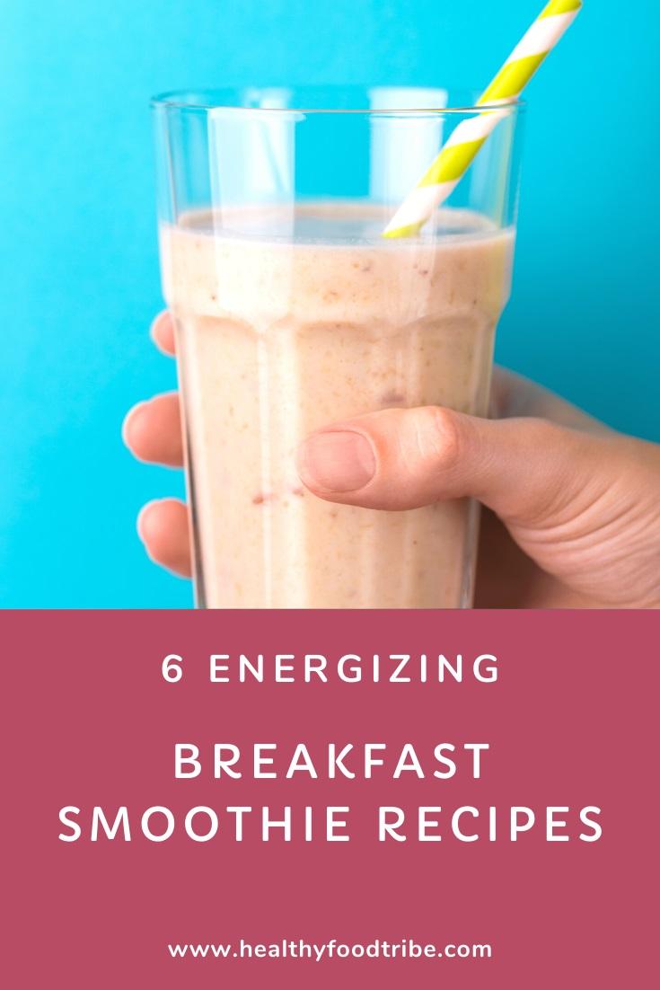 6 Energizing breakfast smoothies