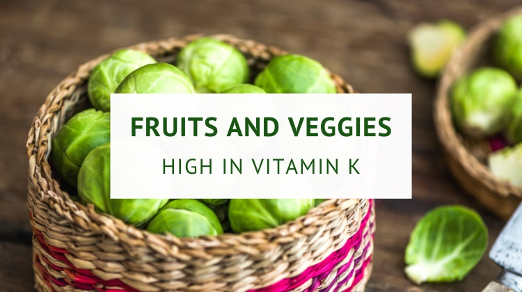 Fruits and vegetables high in vitamin K